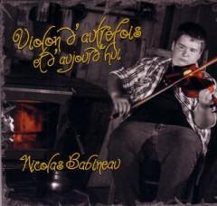 Nicolas Babineau: Violon d'autrefois et d'aujourd'hui