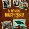 mystère macpherson