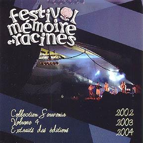 Festival Mémoire et Racines Vol. 4 (2002-2003-2004)