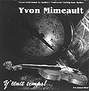 Yvon Mimeault: Y'était temps! / It's about time!
