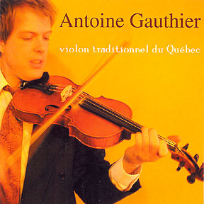 Antoine Gauthier: violon traditionnel du Québec