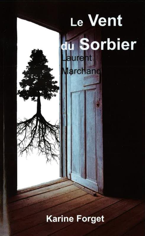Laurent Marchand: le Vent du Sorbier
