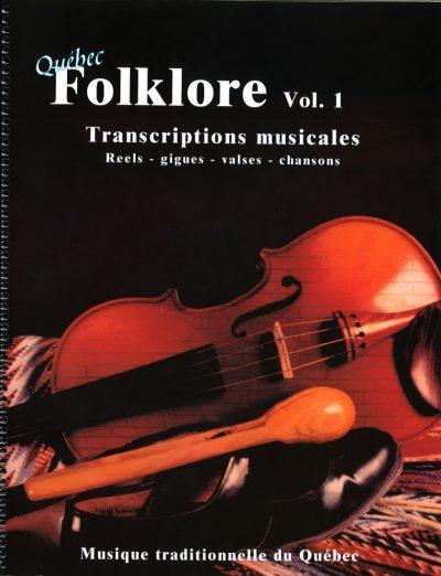 Québec Folklore Vol1: transcriptions musicales
