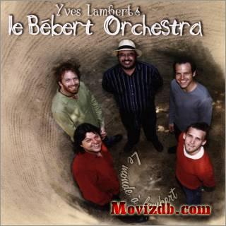 Yves Lambert et le Bébert Orchestra: Le Monde à Lambert