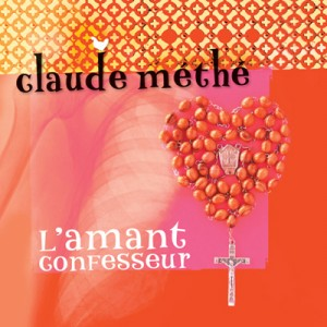 Claude Méthé:L'Amant Confesseur