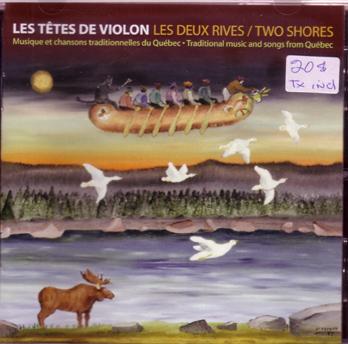Les têtes de violon: Les deux rives / Tow shores