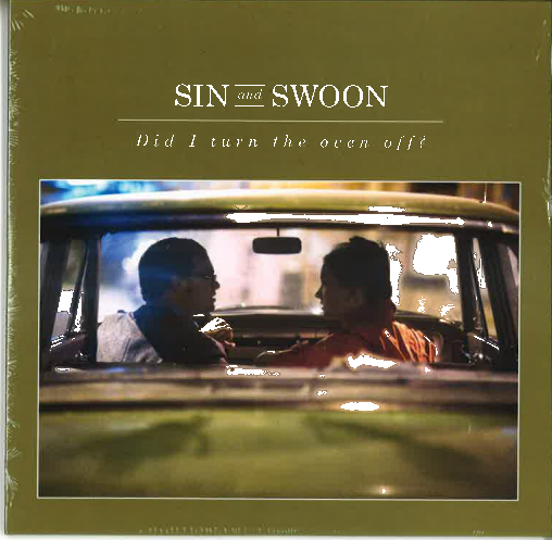 Sin & Swoon: Did I turn the oven off?