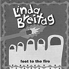 Linda Breitag // Feet to the fire