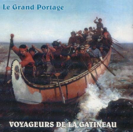 Le Grand Portage: Les voyageurs de la Gatineau