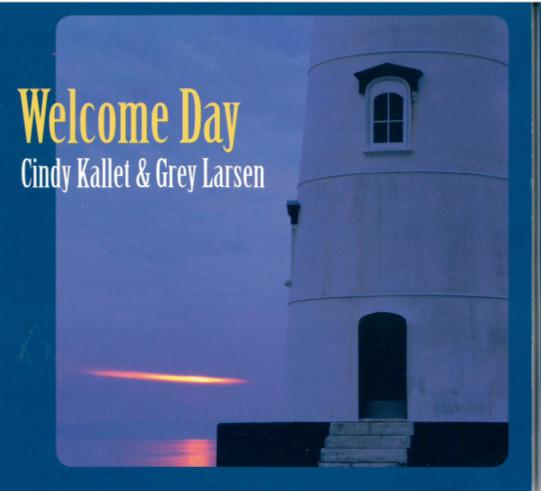 Grey Larsen & Cindy Kallet : Welcome Day