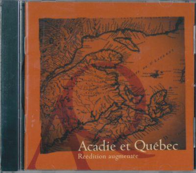 Acadie et Québec - Réédition augmentée