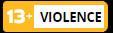 13+ violence